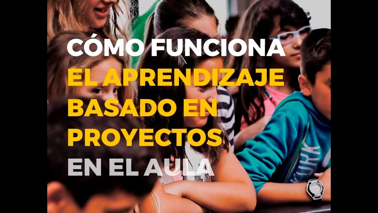 CMO FUNCIONA EL APRENDIZAJE BASADO EN PROYECTOS EN EL AULA